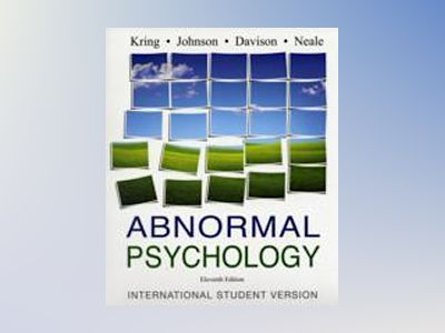 Abnormal Psychology, International Student Version, 11th Edition av Ann Kring