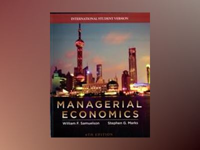 Managerial Economics, International Student Version, 6th Edition av William F. Samuelson