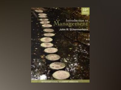 Introduction to Management, International Student Version, 10th Edition av John R. Schermerhorn