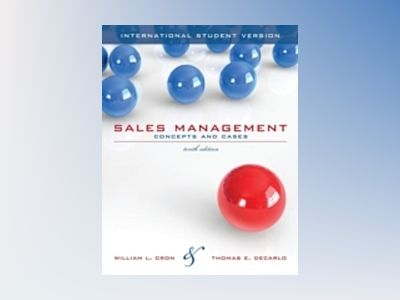 Sales Management: Concepts and Cases, International Student Version, 10th E av William L. Cron