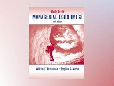 Managerial Economics, Study Guide, 6th Edition av William F. Samuelson