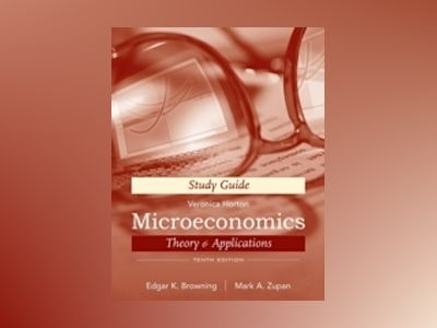 Microeconomic Theory & Applications, Study Guide, 10th Edition av Edgar K. Browning