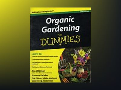 Organic Gardening For Dummies, 2nd Edition av National Gardening Association