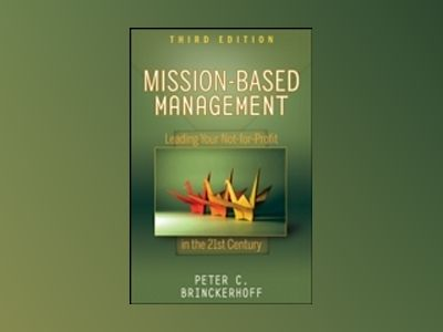Mission-Based Management: Leading Your Not-for-Profit In the 21st Century, av Peter C. Brinckerhoff