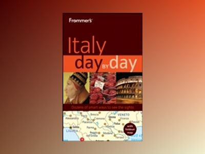 Frommer's Italy Day by Day, 1st Edition av Sylvie Hogg
