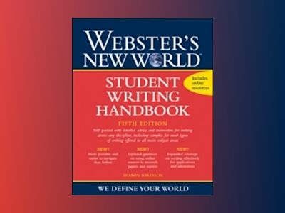 Webster's New World Student Writing Handbook, 5th Edition av Sharon Sorenson