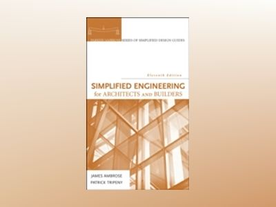 Simplified Engineering for Architects and Builders, 11th Edition av James Ambrose