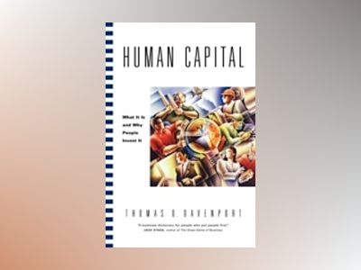 Human Capital: What It Is and Why People Invest It av Thomas O. Davenport