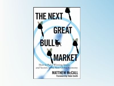 The Next Great Bull Market: How To Pick Winning Stocks and Sectors in the N av Matthew McCall
