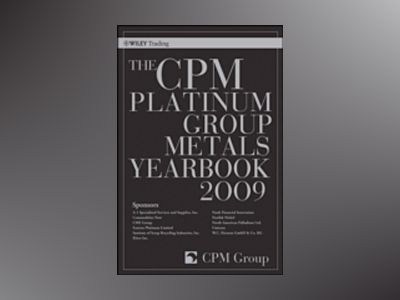 The CPM Platinum Group Metals Yearbook 2009 av CPM Group