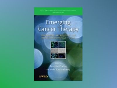 Emerging Cancer Therapy: Microbial Approaches and Biotechnological Tools av A. Fialho