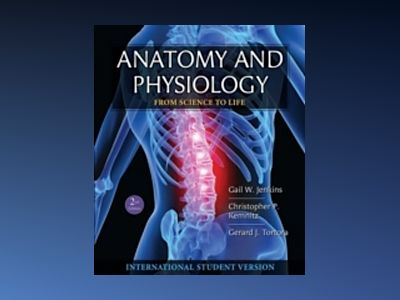 Anatomy and Physiology: From Science to Life, International Student Version av Gail W. Jenkins