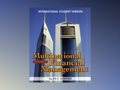 Multinational Financial Management, International Student Version, 9th Edit av Alan C. Shapiro