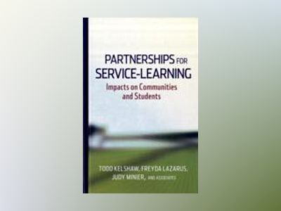 Partnerships for Service-Learning: Impacts on Communities and Students av Todd Kelshaw