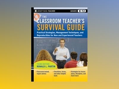 The Classroom Teacher's Survival Guide: Practical Strategies, Management Te av Ronald L. Partin