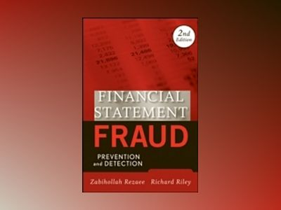 Financial Statement Fraud: Prevention and Detection, 2nd Edition av Zabihollah Rezaee
