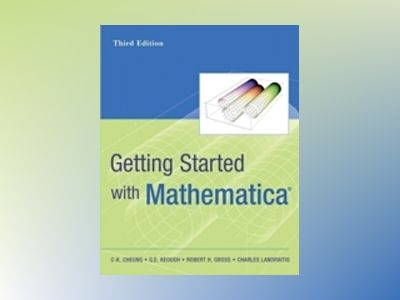 Getting Started with Mathematica, 3rd Edition av C-K. Cheung