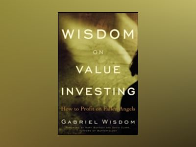 Wisdom on Value Investing: How to Profit on Fallen Angels av Gabriel Wisdom