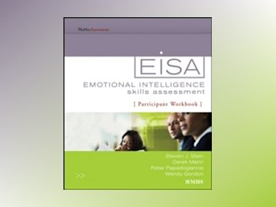Emotional Intelligence Skills Assessment (EISA) Participant Workbook av Steven J. Stein