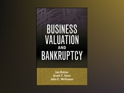 Business Valuation and Bankruptcy av Ian Ratner