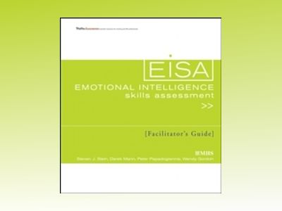 Emotional Intelligence Skills Assessment (EISA) Facilitator's Guide Set av Steven J. Stein