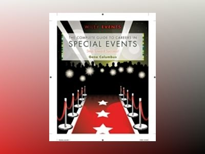 The Complete Guide to Careers in Special Events av Gene Columbus