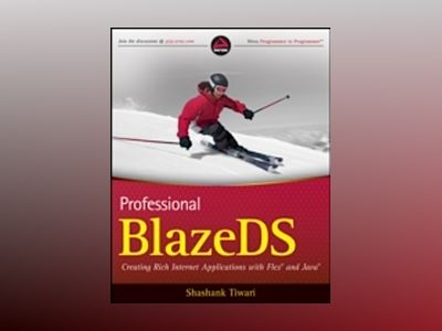 Professional BlazeDS: Creating Rich Internet Applications with Flex and Jav av Shashank Tiwari