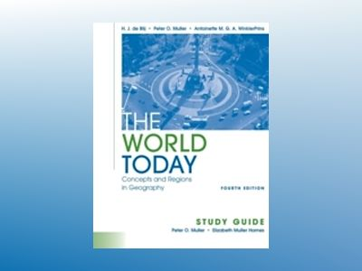 The World Today: Concepts and Regions in Geography, Study Guide, 4th Editio av H. J. de Blij