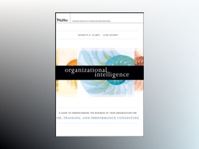 Organizational Intelligence: A Guide to Understanding the Business of Your av Kenneth H. Silber