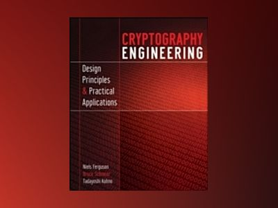 Cryptography Engineering: Design Principles and Practical Applications av Niels Ferguson
