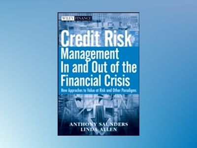 Credit Risk Management In and Out of the Financial Crisis: New Approaches t av Anthony Saunders