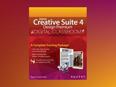 Adobe Creative Suite 4 Design Premium Digital Classroom av Aquent Creative Team