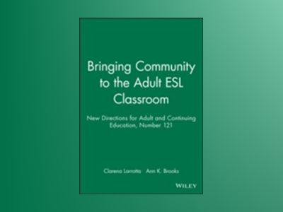 Bringing Community to the Adult ESL Classroom: New Directions for Adult and av Adult