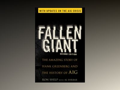 Fallen Giant: The Amazing Story of Hank Greenberg and the History of AIG, 2 av Ronald Shelp