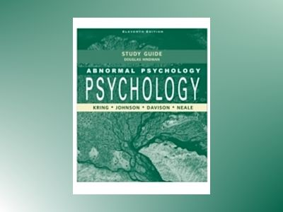 Abnormal Psychology, Study Guide, 11th Edition av Ann M. Kring