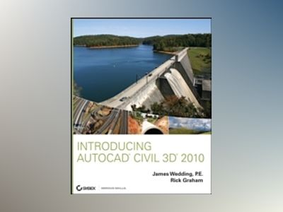 Introducing AutoCAD Civil 3D 2010 av James Wedding