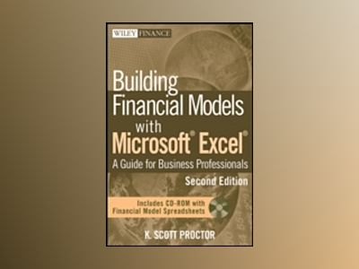 Building Financial Models with Microsoft Excel: A Guide for Business Profes av K. Scott Proctor