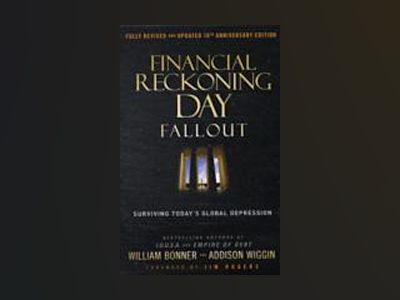 Financial Reckoning Day Fallout: Surviving Today's Global Depression, 2nd E av Addison Wiggin