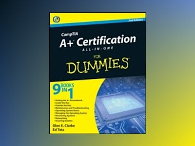 CompTIA A+ Certification All-In-One For Dummies , 2nd Edition av Glen E. Clarke