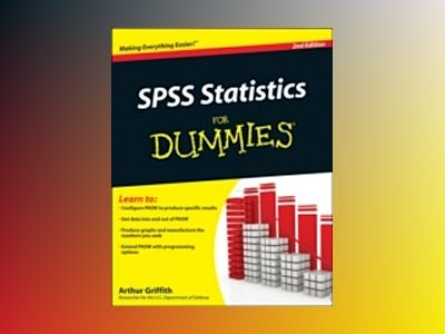 SPSS For Dummies, 2nd Edition av Arthur Griffith