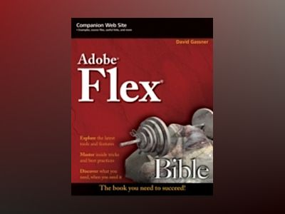 Flash Builder 4 and Flex 4 Bible av David Gassner