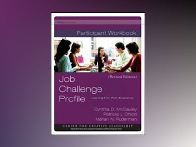 Job Challenge Profile: Learning from Work Experience, Participant Workbook av Cynthia D. McCauley