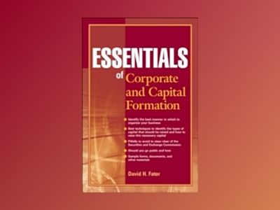 Essentials of Corporate and Capital Formation av David H. Fater