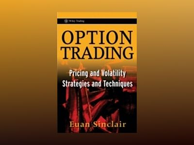 Option Trading: Pricing and Volatility Strategies and Techniques av Euan Sinclair