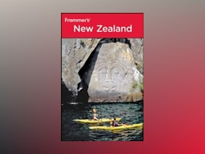 Frommer's New Zealand, 6th Edition av Adrienne Rewi