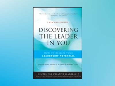 Discovering the Leader in You: How to realize Your Leadership Potential, Ne av Sara N. King
