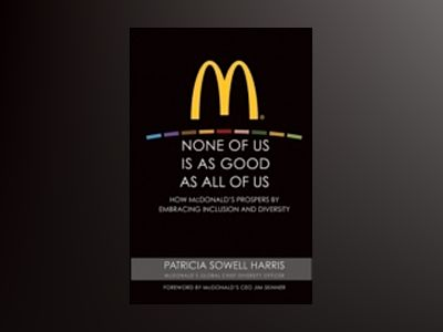 None of Us is As Good As All of Us: How McDonald's Prospers by Embracing In av Patricia Sowell Harris