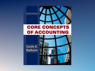 Core Concepts of Accounting, 2nd Edition av C. C. Raiborn