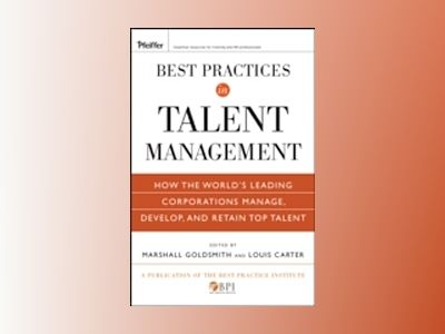 Best Practices in Talent Management: How the World's Leading Corporations M av Marshall Goldsmith