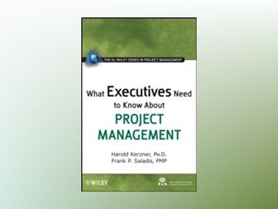 What Executives Need to Know About Project Management av International Institute for Learning